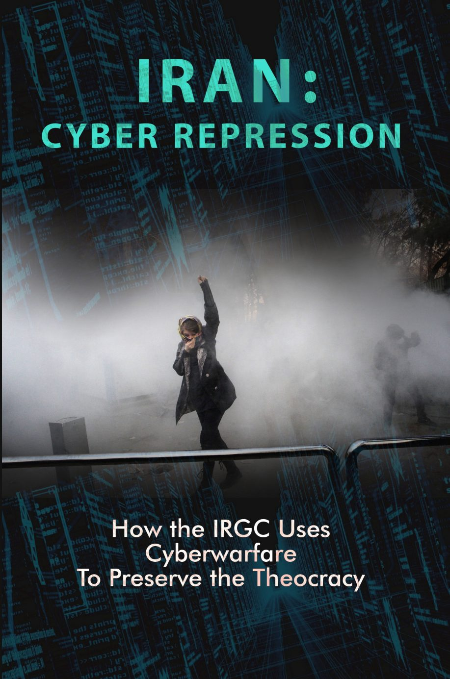 How the IRGC Uses Cyberwarfare to Preserve the Theocracy