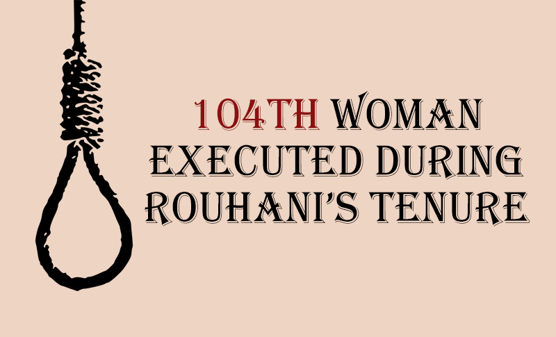 The Iranian regime executed its first woman in 2020 and its 104th under the presidency of supposed moderate Hassan Rouhani, it was announced on Tuesday.