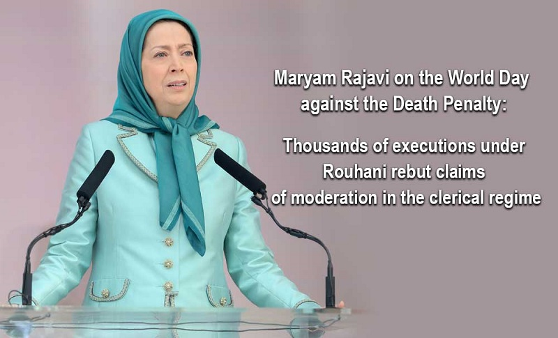 "On the occasion of the World Day against the Death Penalty, Mrs. Maryam Rajavi, President-elect of the (NCRI) spoke about the horrific human rights record in Iran, particularly under regime's so-called ""Moderate"" president, Hassan Rouhani."